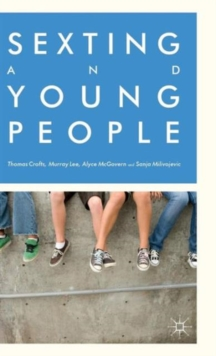 Sexting and Young People, Hardback Book