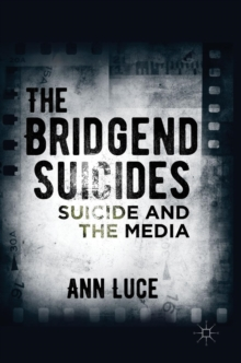 The Bridgend Suicides : Suicide and the Media, Hardback Book