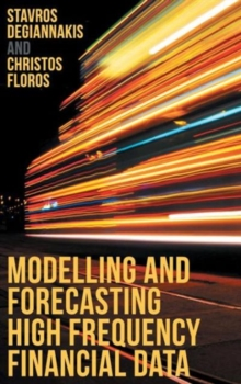 Modelling and Forecasting High Frequency Financial Data, Hardback Book