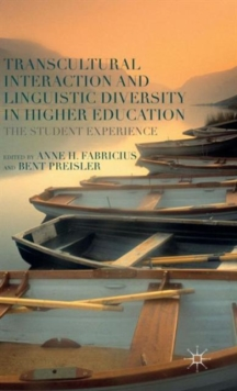 Transcultural Interaction and Linguistic Diversity in Higher Education : The Student Experience, Hardback Book