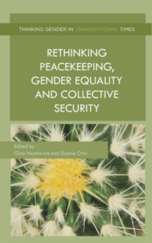 Rethinking Peacekeeping, Gender Equality and Collective Security, Hardback Book