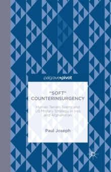 """Soft"" Counterinsurgency: Human Terrain Teams and US Military Strategy in Iraq and Afghanistan, PDF eBook"