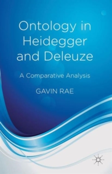 Ontology in Heidegger and Deleuze : A Comparative Analysis, Hardback Book