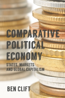 Comparative Political Economy : States, Markets and Global Capitalism, PDF eBook