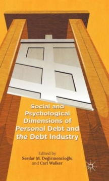 Social and Psychological Dimensions of Personal Debt and the Debt Industry, Hardback Book
