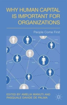 Why Human Capital is Important for Organizations : People Come First, Hardback Book