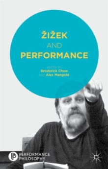 Zizek and Performance, Hardback Book