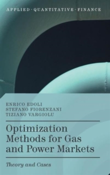 Optimization Methods for Gas and Power Markets : Theory and Cases, Hardback Book