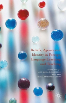 Beliefs, Agency and Identity in Foreign Language Learning and Teaching, PDF eBook