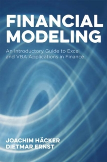 Financial Modeling : An Introductory Guide to Excel and VBA Applications in Finance, Hardback Book
