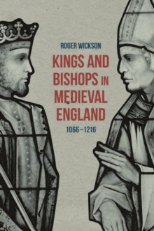 Kings and Bishops in Medieval England, 1066-1216, Paperback Book