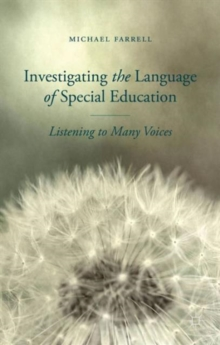 Investigating the Language of Special Education : Listening to Many Voices, Hardback Book