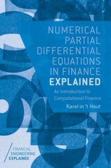 Numerical Partial Differential Equations in Finance Explained : An Introduction to Computational Finance, Hardback Book
