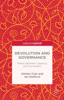 Devolution and Governance : Wales Between Capacity and Constraint, PDF eBook