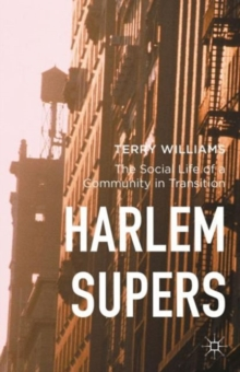 Harlem Supers : The Social Life of a Community in Transition, Hardback Book