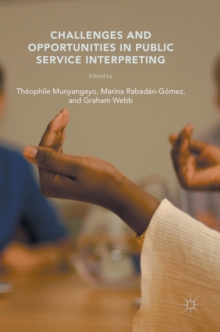 Challenges and Opportunities in Public Service Interpreting, Hardback Book