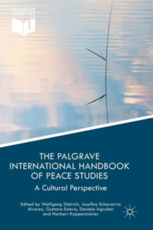 The Palgrave International Handbook of Peace Studies : A Cultural Perspective, Paperback Book