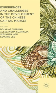 Experiences and Challenges in the Development of the Chinese Capital Market, Hardback Book