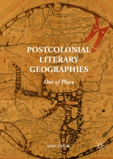 Postcolonial Literary Geographies : Out of Place, PDF eBook