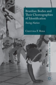 Brazilian Bodies and Their Choreographies of Identification : Swing Nation, Hardback Book