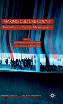 Making Culture Count : The Politics of Cultural Measurement, Hardback Book