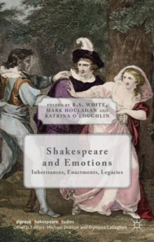 Shakespeare and Emotions : Inheritances, Enactments, Legacies, Hardback Book