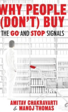 Why People (Don't) Buy : The Go and Stop Signals, Hardback Book