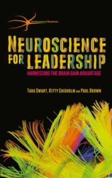 Neuroscience for Leadership : Harnessing the Brain Gain Advantage, Hardback Book