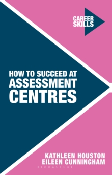How to Succeed at Assessment Centres, PDF eBook