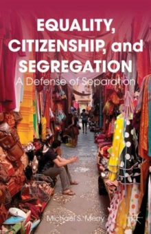 Equality, Citizenship, and Segregation : A Defense of Separation, Paperback Book