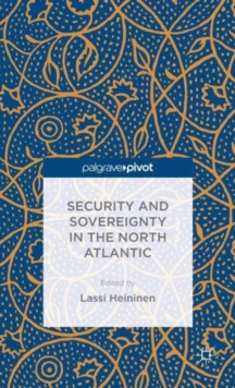 Security and Sovereignty in the North Atlantic, Hardback Book