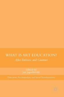 What is Art Education? : After Deleuze and Guattari, Hardback Book