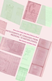Antecedents of Censuses from Medieval to Nation States : How Societies and States Count, PDF eBook