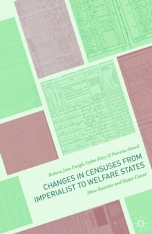 Changes in Censuses from Imperialist to Welfare States : How Societies and States Count, PDF eBook