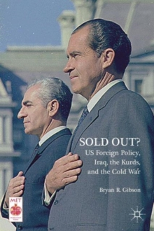Sold Out? US Foreign Policy, Iraq, the Kurds, and the Cold War, Hardback Book