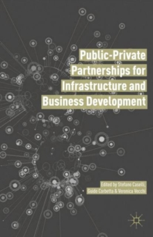Public Private Partnerships for Infrastructure and Business Development : Principles, Practices, and Perspectives, Hardback Book