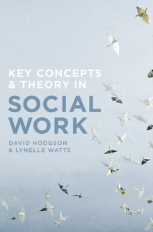 Key Concepts and Theory in Social Work, Paperback / softback Book