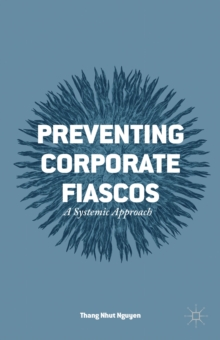Preventing Corporate Fiascos : A Systemic Approach, Hardback Book
