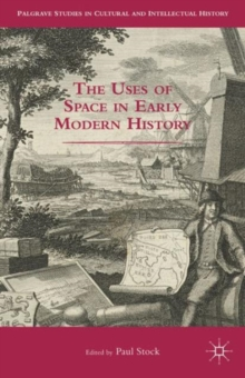 The Uses of Space in Early Modern History, Hardback Book