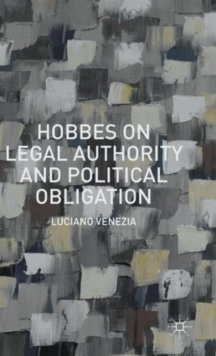 Hobbes on Legal Authority and Political Obligation, Hardback Book