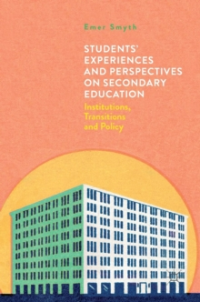 Students' Experiences and Perspectives on Secondary Education : Institutions, Transitions and Policy, Hardback Book