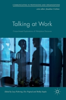 Talking at Work : Corpus-based Explorations of Workplace Discourse, Hardback Book