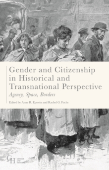 Gender and Citizenship in Historical and Transnational Perspective : Agency, Space, Borders, Hardback Book