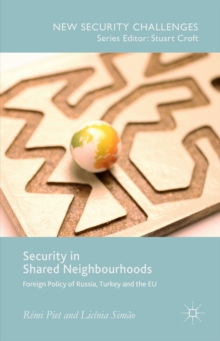 Security in Shared Neighbourhoods : Foreign Policy of Russia, Turkey and the EU, Hardback Book