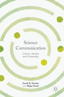 Science Communication : Culture, Identity and Citizenship, Hardback Book