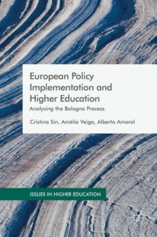 European Policy Implementation and Higher Education : Analysing the Bologna Process, Hardback Book