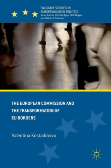 The European Commission and the Transformation of EU Borders, Hardback Book