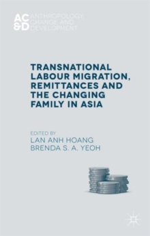Transnational Labour Migration, Remittances and the Changing Family in Asia, Hardback Book