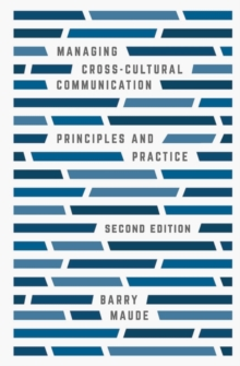 Managing Cross-Cultural Communication : Principles and Practice, Paperback / softback Book