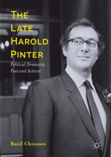 The Late Harold Pinter : Political Dramatist, Poet and Activist, Hardback Book